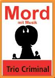 """Plakat """"Mord mit Musik"""" Trio Criminal"""